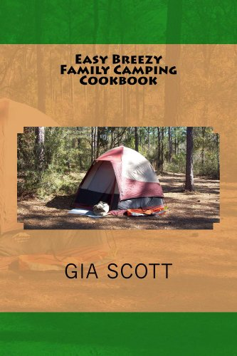 Easy Breezy Family Camping Cookbook by Gia Scott