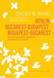 berlin bucarest budapest budapest bucarest roman de voyages au coeur de l europe fictions d europe french edition