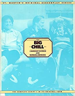 The Big Chill/ (St. Martin's original screenplay series), Kasdan, Lawrence; Benedek, Barbara