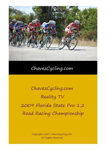 ChavezCycling.com Reality TV 2009 FL State Pro12 Road Race Championships