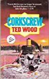 Corkscrew, Ted Wood, 0373260245