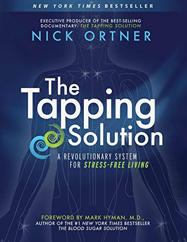 The Tapping Solution: A Revolutionary System for Stress-Free Living ()
