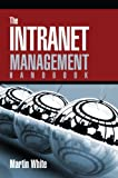 The Intranet Management Handbook, White, Martin, 1573874264