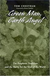 Green Man, Earth Angel: The Prophetic Tradition and the Battle for the Soul of the World (S U N Y Series in Western Esoteric Traditions)