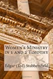 Women's Ministry in 1 and 2 Timothy, Stubbersfield, Edgar, 0987399497