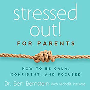 Stressed Out! For Parents Audiobook