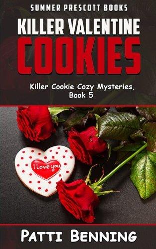 Killer Valentine Cookies (Killer Cookie Cozy Mysteries) (Volume 5)