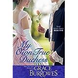 My Own True Duchess (True Gentlemen) (Volume 5)