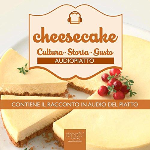 Cheesecake [Italian Edition]: Audiopiatto [Audio Dish]