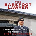 The Barefoot Lawyer: A Blind Man's Fight for Justice and Freedom in China Audiobook by Chen Guangcheng Narrated by David Shih
