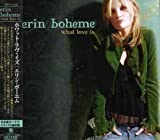 What Love Is by Erin Boheme (2006-04-21)