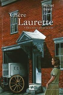 Chère Laurette, tome 1 : Des rêves plein la tête par David
