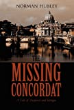 The Missing Concordat a Tale of Suspense and Intrigue, Norman Hubley, 1630000264