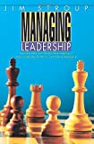 Managing Leadership, Jim Stroup, 0595315518
