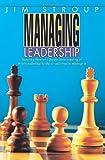 Managing Leadership, Jim Stroup, 0595315518