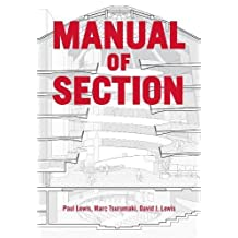 Manual of Section: Paul Lewis, Marc Tsurumaki, and David J. Lewis