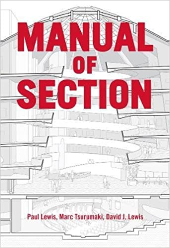 Manual of Section: Paul Lewis and David J Marc Tsurumaki Lewis ...