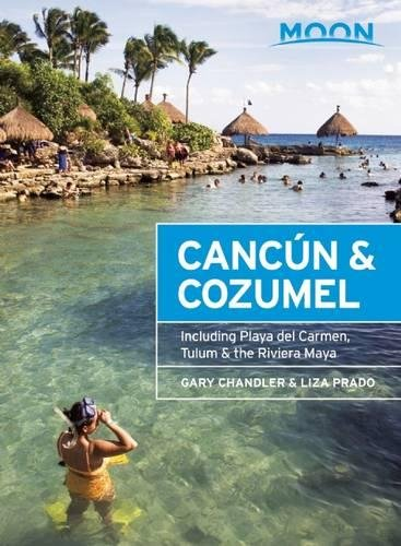[Moon Cancún & Cozumel: Including Playa del Carmen, Tulum & the Riviera Maya (Moon Handbooks)] (Cozumel Collection)