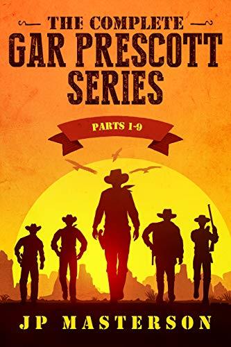 The Complete Gar Prescott Series: parts 1-9 by [Masterson, J.P.]
