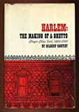 Harlem; the making of a ghetto;: Negro New York, 1890-1930