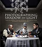 Photographing Shadow and Light: Inside the Dramatic Lighting Techniques and Creative Vision of