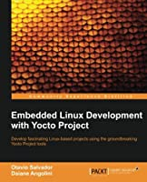 Embedded Linux Development with Yocto Project Front Cover