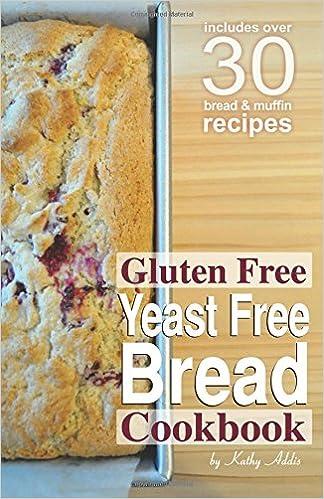 Gluten Free Yeast Free Bread Cookbook: Amazon co uk: Kathy