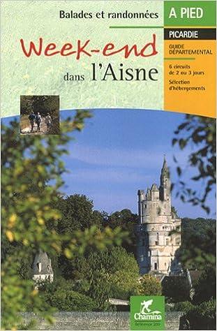 En ligne Week-end dans l'Aisne epub, pdf