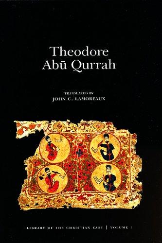 Theodore Abu Qurrah (Eastern Christian Texts)