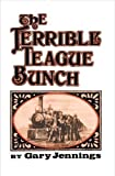 The Terrible Teague Bunch, Gary Jennings, 0393087069