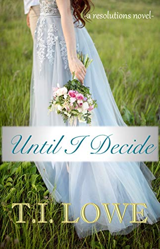 Until I Decide (The Resolutions Series Book 3) (English Edition)
