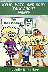 Kylie, Kate, and Cody Talk about Money (Fun with Friends Book 4)