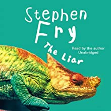The Liar Audiobook by Stephen Fry Narrated by Stephen Fry