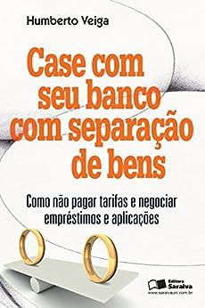 CASE COM SEU BANCO COM SEPARAÇÃO DE BENS por [LUIZ HUMBERTO CAVALCANTE VEIGA]