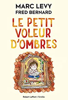 Le petit voleur d'ombres : 1 : le petit voleur d'ombres, Levy, Marc