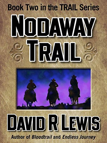 Nodaway Trail (the Trail series Book 2) (Series Run Deer)