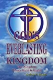 God's Everlasting Kingdom, Given O. Blakely, 1436337976