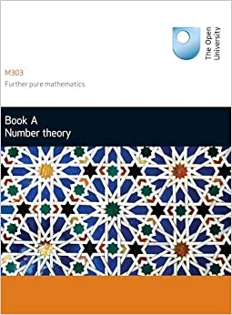 M303 Book A: Number Theory: Units 1-4