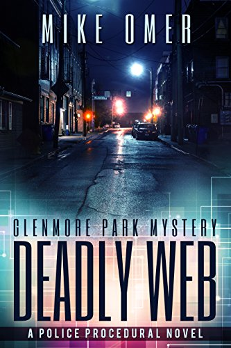 Deadly Web: A Glenmore Park Mystery by [Omer, Mike]