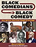 Black Comedians on Black Comedy: How African-Americans Taught Us to Laugh Softcover Edition (Applause Books)