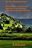 capa de OS Dez Mandamentos: Como Evitar O Estresse Ao Ligar Para Call Centers E Operadoras De Telemarketing