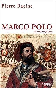 Marco Polo et ses voyages par Pierre Racine