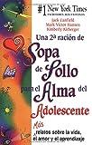 Una 2a ración de Sopa de Pollo para el Alma del Adolescente: Más relatos sobre la vida el amor y el aprendizaje (Chicken Soup for the Soul) (Spanish Edition)