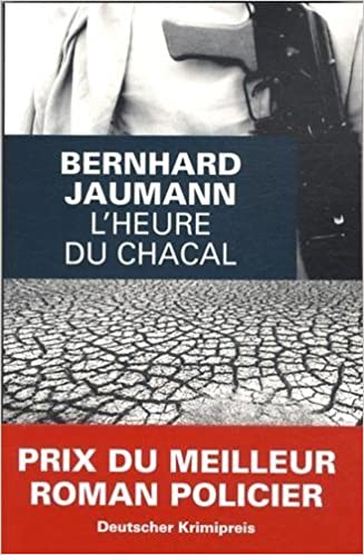 L'heure du chacal - Bernhard Jaumann sur Bookys