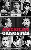 AMERICAN GANGSTER: John Dillinger and Al Capone - 2 Books in 1