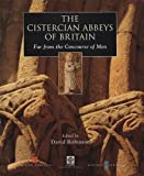 img - for The Cistercian Abbeys Of Britain: Far from the Concourse of Men (Cistercian Studies) book / textbook / text book