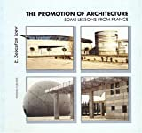 img - for The Promotion of Architecture--Some Lessons From France book / textbook / text book