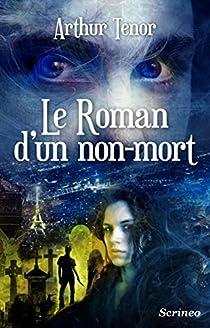 Le roman d'un non-mort par Ténor