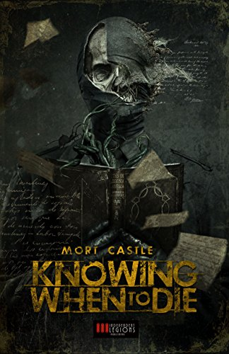 KNOWING WHEN TO DIE: Uncollected Stories by [Castle, Mort]