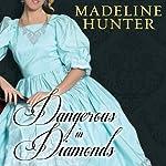 Dangerous in Diamonds: The Rarest Blooms, Book 4 | Madeline Hunter